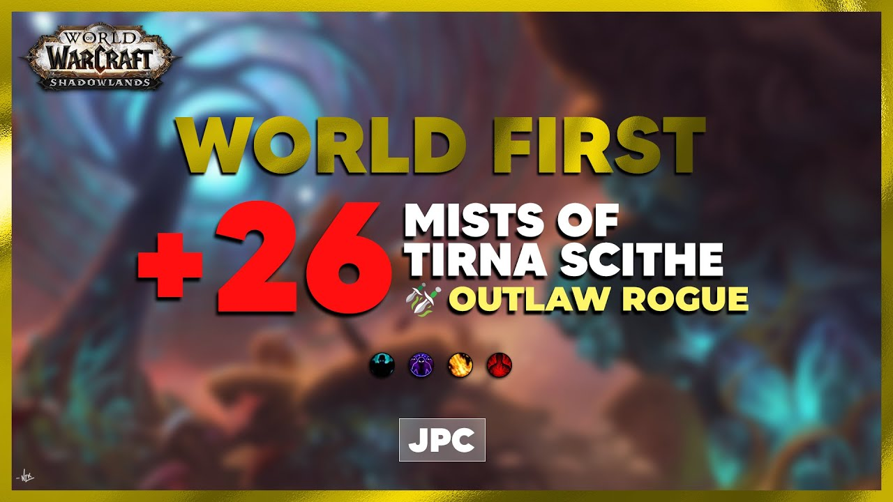 Download WORLD FIRST +26 Mists of Tirna Scithe | JPC Rogue PoV