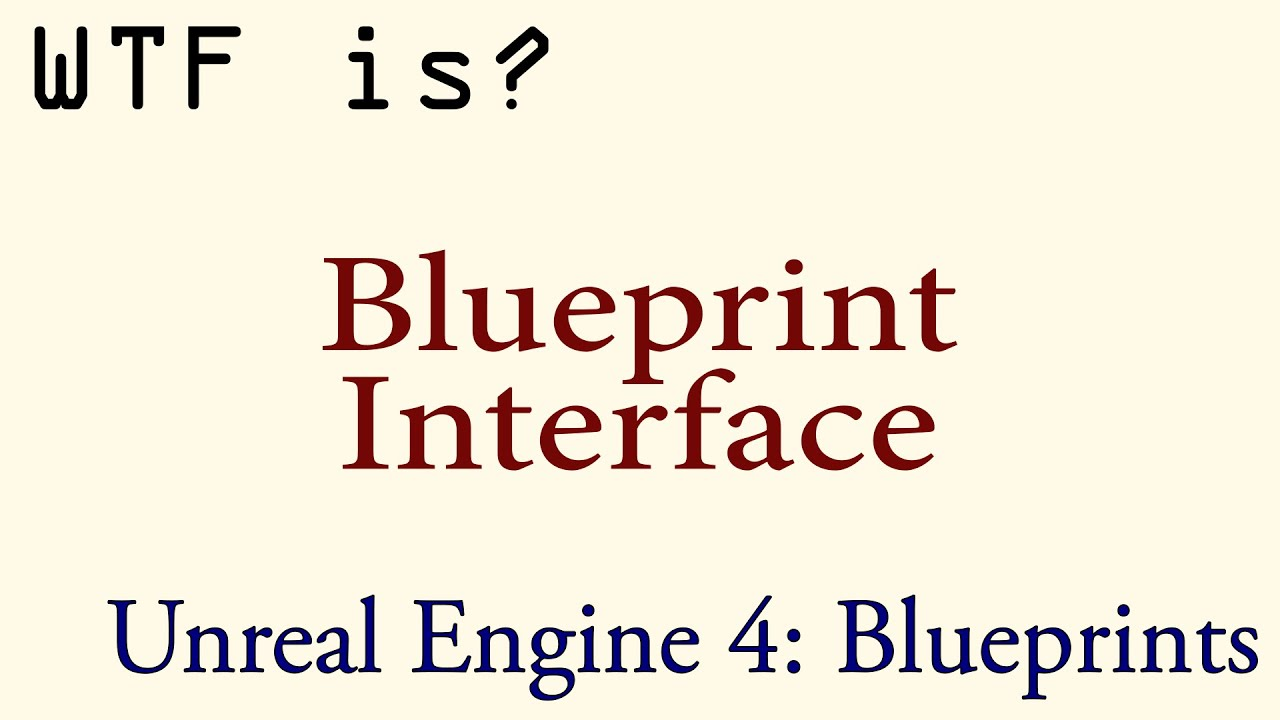 Wtf is blueprint interface youtube wtf is blueprint interface malvernweather Gallery
