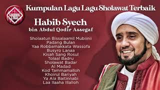 Download KUMPULAN LAGU LAGU SHOLAWAT TERBAIK - Habib Syech Bin Abdul Qodir Assegaf