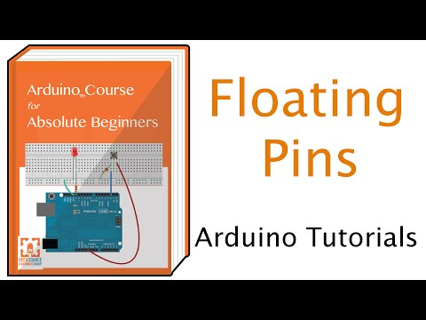 Floating Pins, Pull-Up Resistors And Arduino