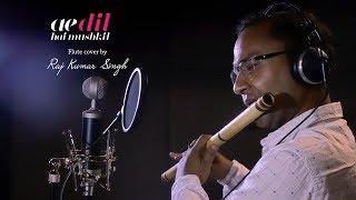 Ae Dil hai Mushkil flute cover by Raj Kumar Singh