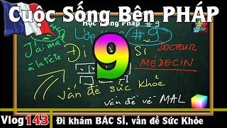 Học Tiếng Pháp # 9 : ĐI BÁC SĨ - Vấn Đề Sức Khỏe - Cuộc Sống Bên PHÁP vlog 143