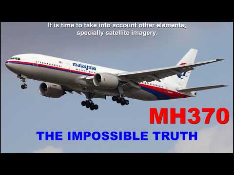 MH370 : The Impossible Truth