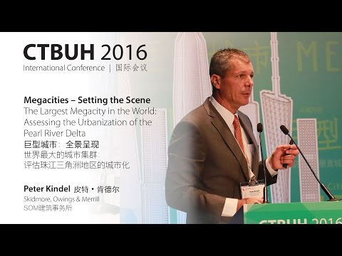 "CTBUH 2016 China Conference - Peter Kindel ""Assessing the Urbanization of the Pearl River Delta"""