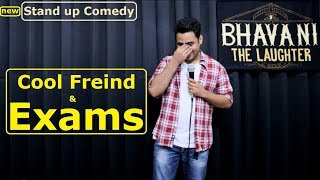 Cool Friend & Exams || Stand up comedy || Bhavani Shankar