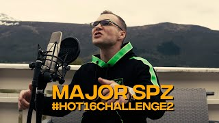 MAJOR SPZ #hot16challenge2