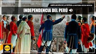Independencia del Perú│Ampliación de la Patria