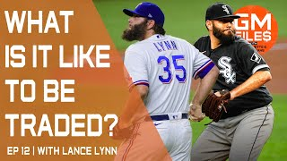 Lance Lynn discusses the process of being traded | GM Files Ep 12