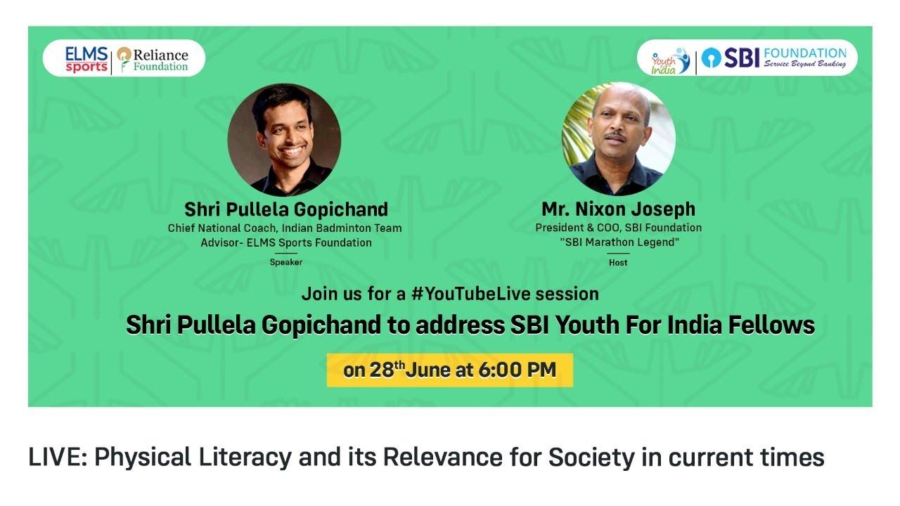 Shri Pullela Gopichand – Physical Literacy & its Relevance