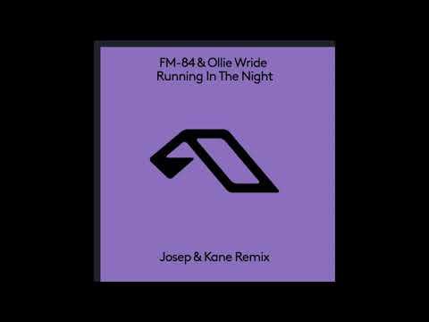 FM-84 & Ollie Wride - Running In The Night (Josep & Kane Remix)