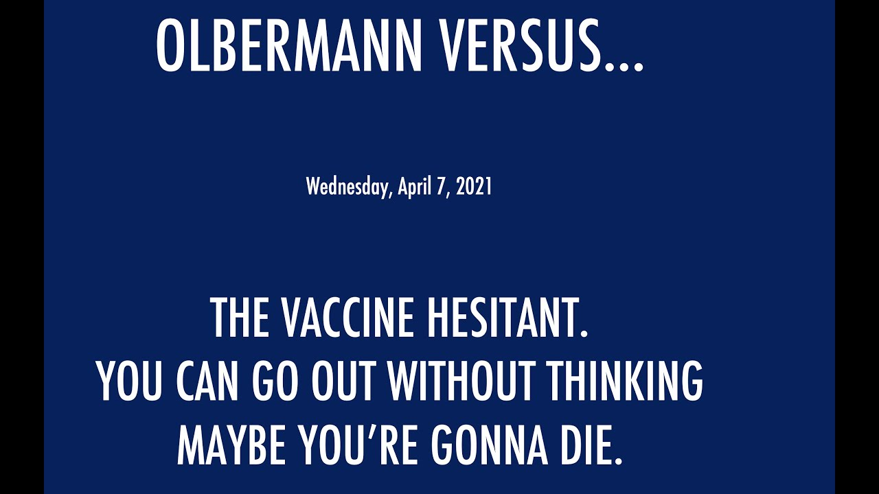 OLBERMANN VS. THE VACCINE HESITANT: I went to a hockey game. Never thought I might die. GET THE SHOT