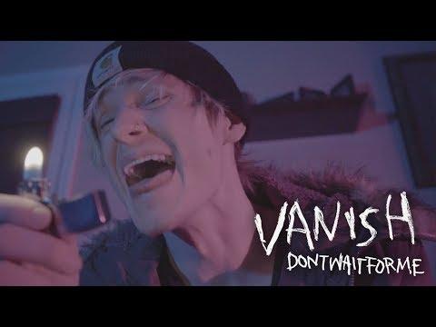 """Vanish Releases """"dontwaitforme"""" Video"""