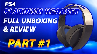 PlayStation 4 Platinum Wireless Headset - Part 1 - Full Unboxing & Review