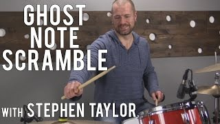 DRUM LESSONS - GHOST NOTE SCRAMBLE with STEPHEN TAYLOR