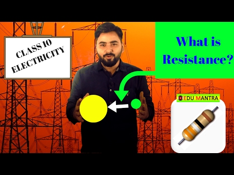 what is RESISTANCE? class 10th x CBSE - ELECTRICITY