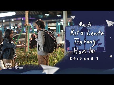 Nanti Kita Cerita Tentang Hari Ini The Series - #NKCTHI Eps 01