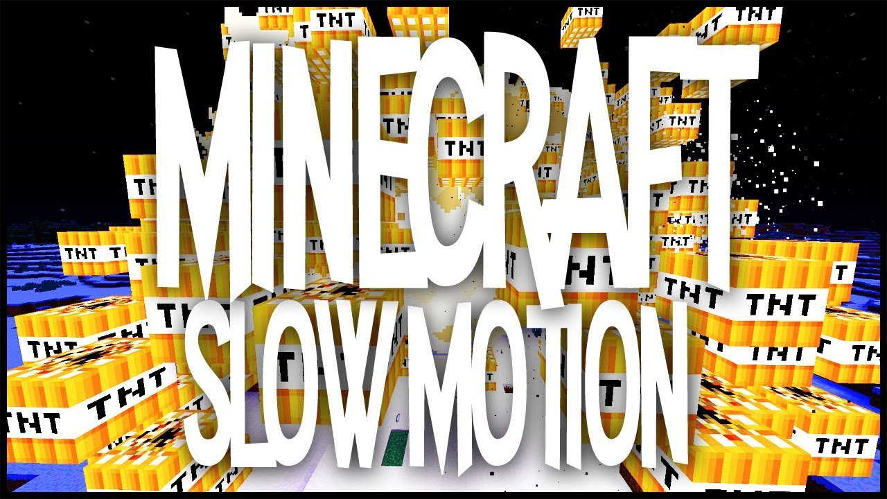 MINECRAFT W SLOW MOTION