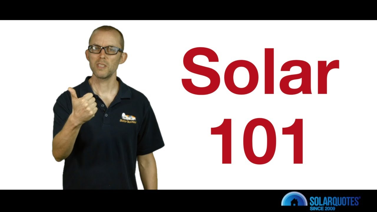 Solar 101: A Beginner's Guide To Solar Power Systems