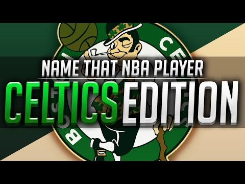 Name that NBA Player (Boston Celtics Edition)