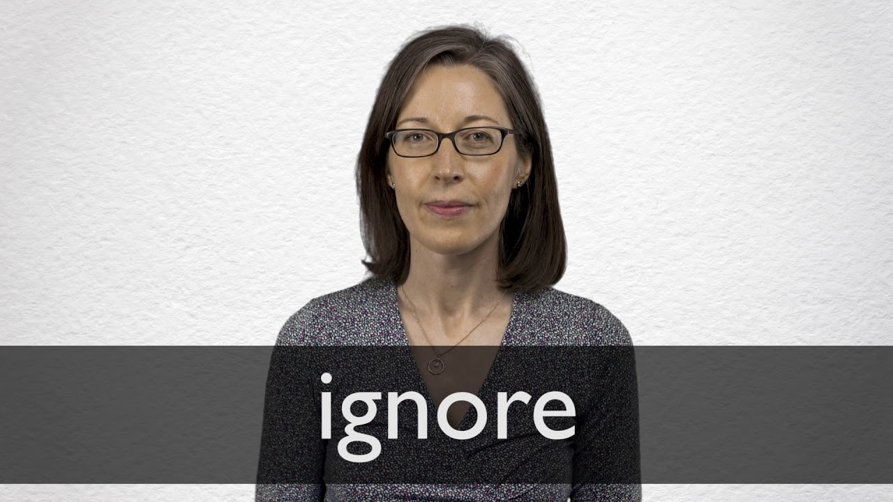 How to pronounce IGNORE in British English