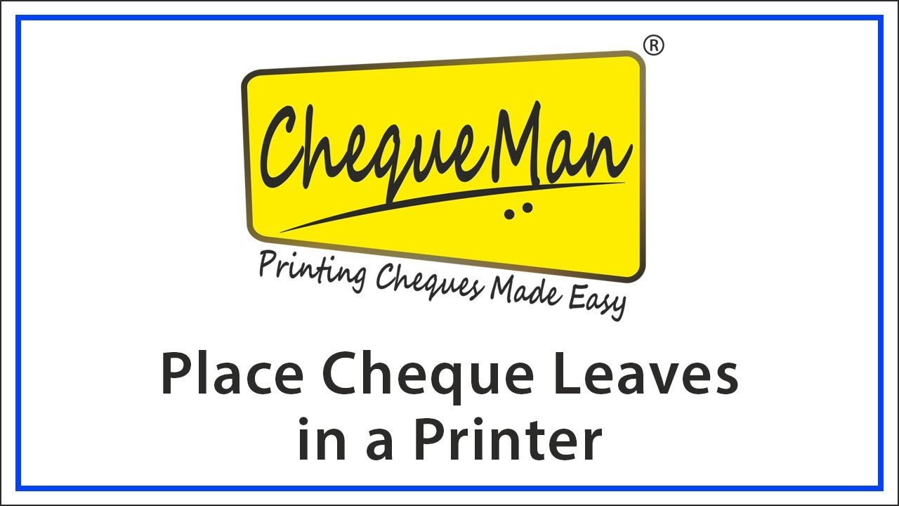 How To Place Cheque Leaves In A Printer Using Printing Chequeman You