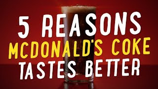 5 Reasons Why McDonald's Coke Tastes Better | Food 101 Explainer | Well Done