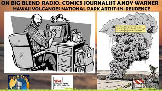 Big Blend Radio Comics Journalist Andy Warner In Hawaii Volcanoes National Park Youtube