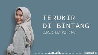 Download Terukir Di Bintang - Yuna ( Cover Feby Putri NC ) Lirik