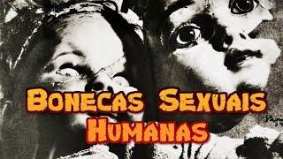 Deep Web: Bonecas Sexuais Humanas - CREEPYPASTA