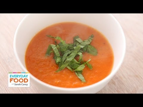 Roasted Tomato Soup - Everyday Food with Sarah Carey