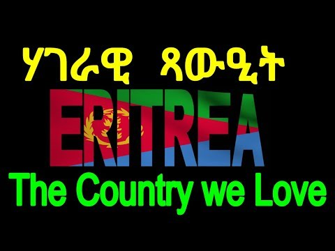 Eritrea- The Country we All Love and Cherish