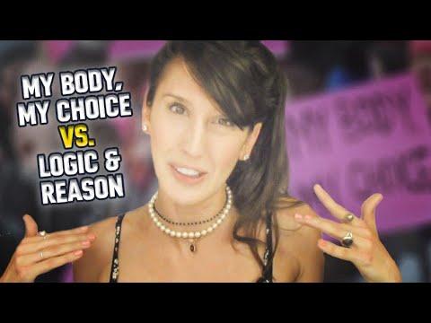 """My body, my choice"" vs. logic and reason"