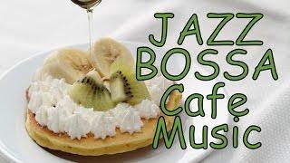 BGM ジャズ&ボサノバ!カフェMUSIC!作業用や勉強用にも!オシャレなJAZZ+BOSSAでゆったりとした時間を!