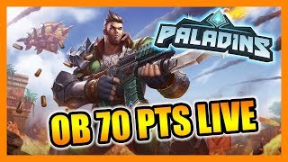 OB70 PTS Live - Paladins