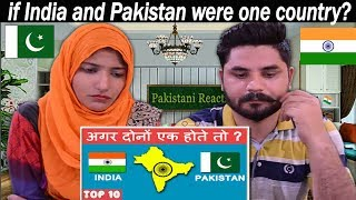 Top 10 Facts | What if India and Pakistan were one country? Pakistani Reacts