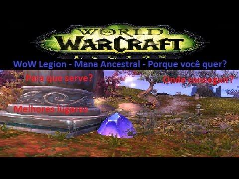 WoW Legion - Farm de Mana Ancestral (ancient mana) - Melhores locais
