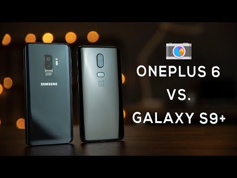 OnePlus 6 vs Samsung Galaxy S9 Plus Camera Comparison!