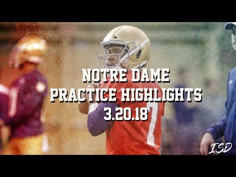 Notre Dame Practice Highlights: 3.20.18