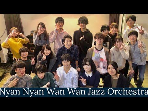 Nyan Nyan Wan Wan Jazz Orchestra