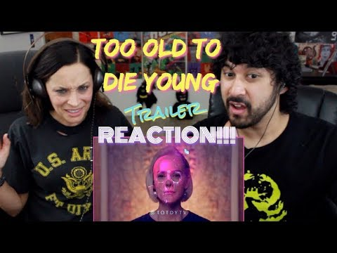 TOO OLD TO DIE YOUNG - Teaser TRAILER REACTION!!!