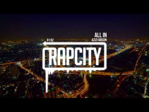 Azizi Gibson - All In (Lyrics)