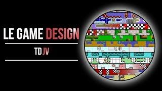 Le game design. Théories des jeux vidéo. Ep. 2