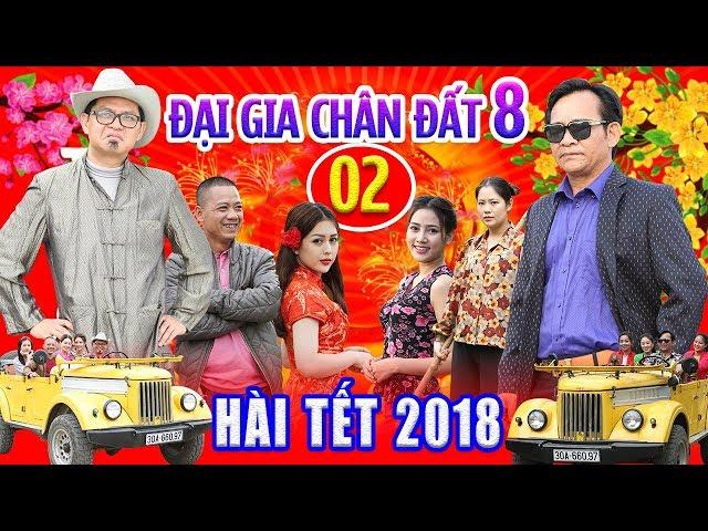 Hài Tết 2018   Đại Gia Chân Đất 8 - Tập 2   Phim Hài Tết 2018 Mới Nhất - Bình Trọng, Quang Tèo