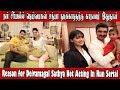 Reason For Deivamagal Sathya Not Acting In Run Serial | Run Serial Sun TV