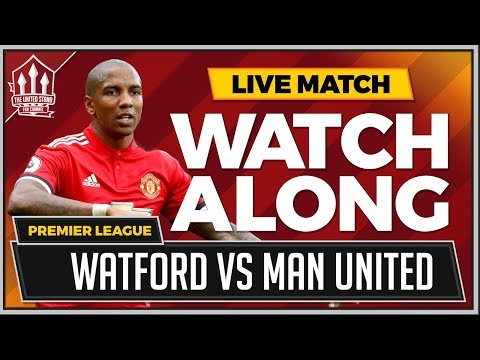Watford vs Manchester United LIVE Stream Watchalong
