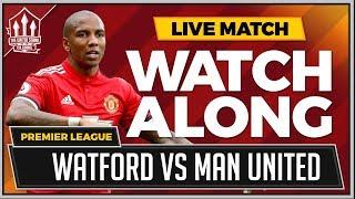 Watford vs Manchester United LIVE Stream Watchalong