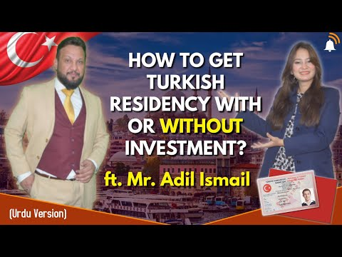 How to get Turkish Residency with or WITHOUT Investment?😲 2021 | Fast Track | ft. Mr. Adil Ismail