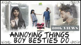 Annoying Things Boy Besties Do | Couple Series EP-1 | Put Chutney