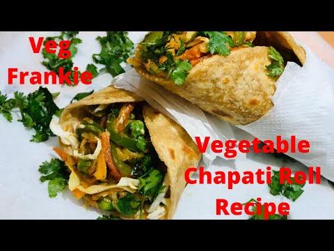 Vegetable Chapati Roll Recipe in Hindi | Stuffed Chapati Roll | Veg Frankie