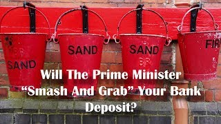 "Adams/North - Will The Prime Minister ""Smash And Grab"" Your Bank Deposit?"